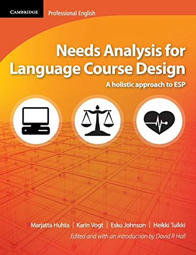 Needs Analysis for Language Course Design: A: Huhta, Marjatta, Vogt,