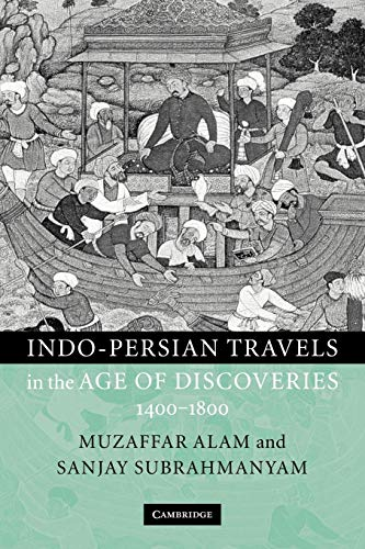 9780521129558: Indo-Persian Travels in the Age of Discoveries, 1400-1800