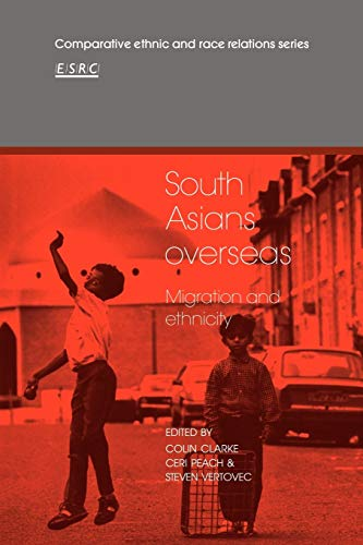 9780521129657: South Asians Overseas: Migration and Ethnicity (Comparative Ethnic and Race Relations)