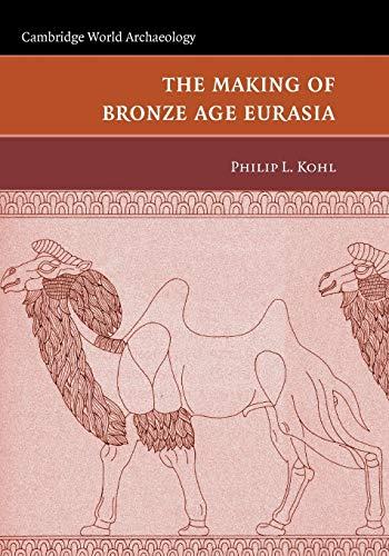 9780521130158: The Making of Bronze Age Eurasia (Cambridge World Archaeology)
