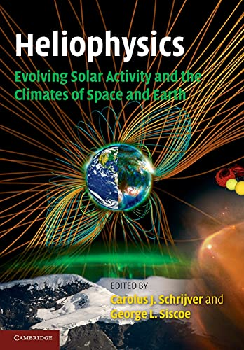 9780521130202: Heliophysics: Evolving Solar Activity and the Climates of Space and Earth