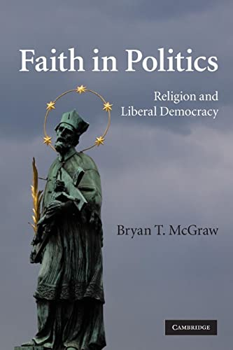 9780521130424: Faith in Politics: Religion and Liberal Democracy