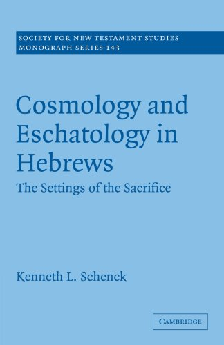 9780521130479: Cosmology and Eschatology in Hebrews: The Settings of the Sacrifice (Society for New Testament Studies Monograph Series)