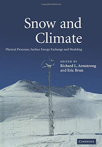 9780521130653: Snow and Climate: Physical Processes, Surface Energy Exchange and Modeling