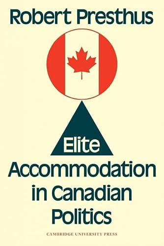 9780521131056: Elite Accommodation in Canadian Politics