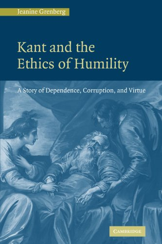 9780521131216: Kant and the Ethics of Humility: A Story of Dependence, Corruption and Virtue