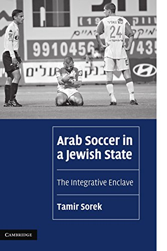 9780521131353: Arab Soccer in a Jewish State: The Integrative Enclave (Cambridge Cultural Social Studies)