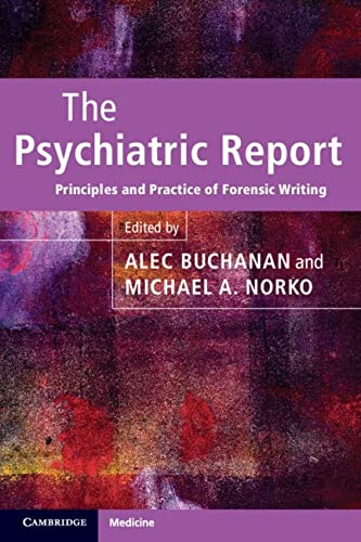 9780521131841: The Psychiatric Report: Principles and Practice of Forensic Writing