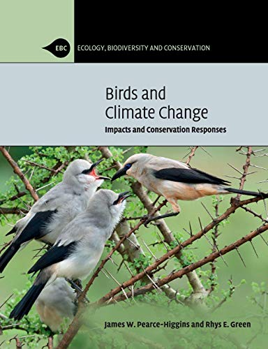 9780521132190: Birds and Climate Change: Impacts and Conservation Responses (Ecology, Biodiversity and Conservation)