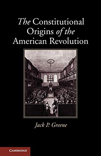9780521132305: The Constitutional Origins of the American Revolution (New Histories of American Law)