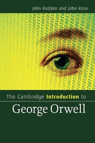 The Cambridge Introduction to George Orwell (Cambridge Introductions to Literature): Rodden, John, ...