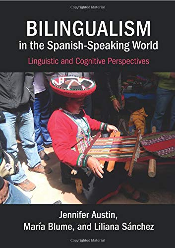 9780521132978: Bilingualism in the Spanish-Speaking World: Linguistic and Cognitive Perspectives
