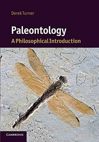 Paleontology: A Philosophical Introduction (Cambridge Introductions to Philosophy and Biology): ...