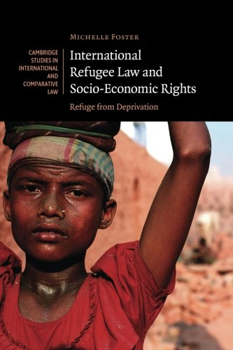 9780521133364: International Refugee Law and Socio-Economic Rights: Refuge from Deprivation (Cambridge Studies in International and Comparative Law)