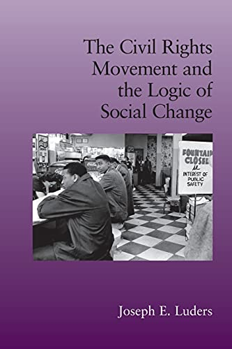 9780521133395: The Civil Rights Movement and the Logic of Social Change (Cambridge Studies in Contentious Politics)