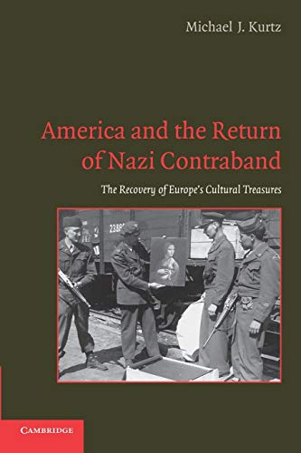 9780521133401: America and the Return of Nazi Contraband: The Recovery of Europe's Cultural Treasures