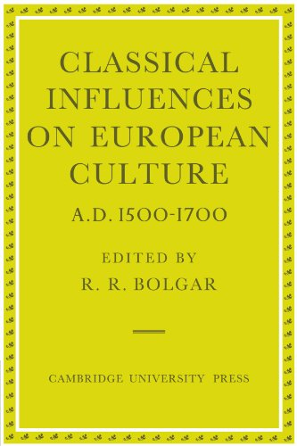 Classical Influences on European Culture, A.D. 1500 1700