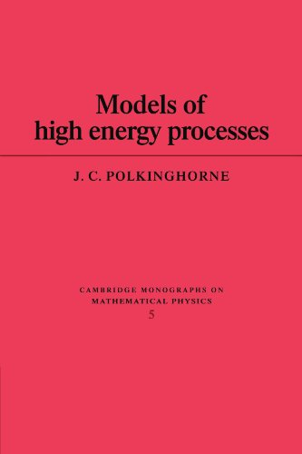 9780521133821: Models of High Energy Processes (Cambridge Monographs on Mathematical Physics)