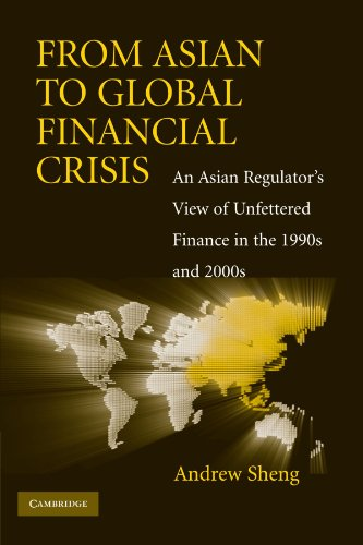 9780521134156: From Asian to Global Financial Crisis: An Asian Regulator's View of Unfettered Finance in the 1990s and 2000s