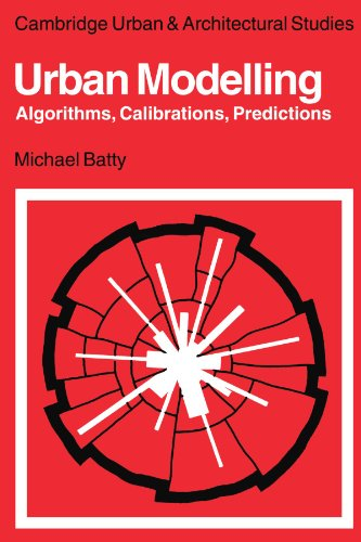 9780521134361: Urban Modelling: Algorithms, Calibrations, Predictions (Cambridge Urban and Architectural Studies)