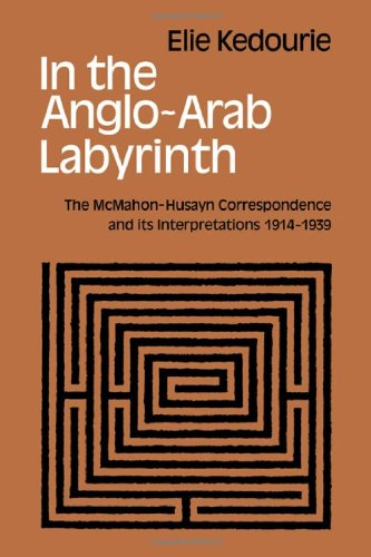 9780521134385: In the Anglo-Arab Labyrinth: The McMahon-Husayn Correspondence and its Interpretations 1914-1939 (Cambridge Studies in the History and Theory of Politics)