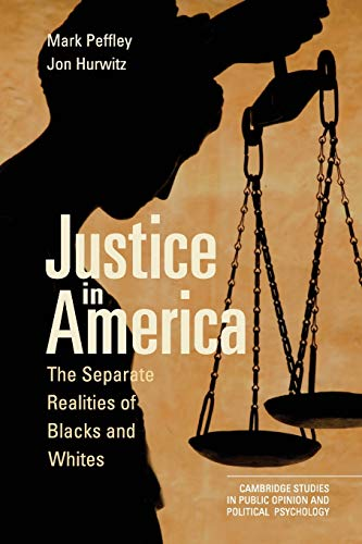 9780521134750: Justice in America: The Separate Realities of Blacks and Whites (Cambridge Studies in Public Opinion and Political Psychology)