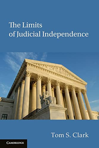 9780521135054: The Limits of Judicial Independence (Political Economy of Institutions and Decisions)