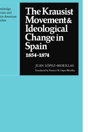 9780521135313: The Krausist Movement and Ideological Change in Spain, 1854-1874 (Cambridge Iberian and Latin American Studies)