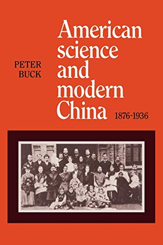 9780521135382: American Science and Modern China, 1876-1936