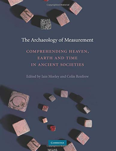 9780521135887: The Archaeology of Measurement: Comprehending Heaven, Earth and Time in Ancient Societies