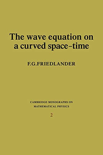 9780521136365: The Wave Equation on a Curved Space-Time (Cambridge Monographs on Mathematical Physics)