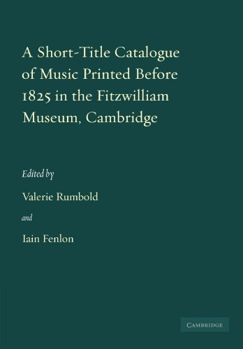A Short-Title Catalogue of Music Printed before 1825 in the Fitzwilliam Museum, Cambridge (...