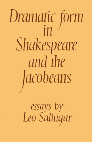 Dramatic Form in Shakespeare and the Jacobeans: Leo Salingar