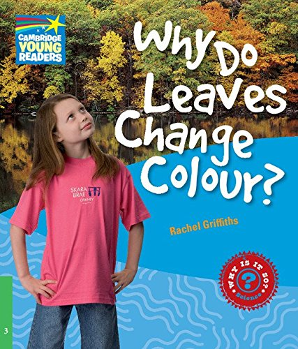 9780521137157: CYR3: Why Do Leaves Change Colour? Level 3 Factbook (Cambridge Young Readers)