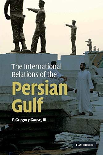9780521137300: The International Relations of the Persian Gulf