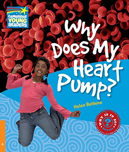 9780521137423: CYR6: Why Does My Heart Pump? Level 6 Factbook (Cambridge Young Readers)