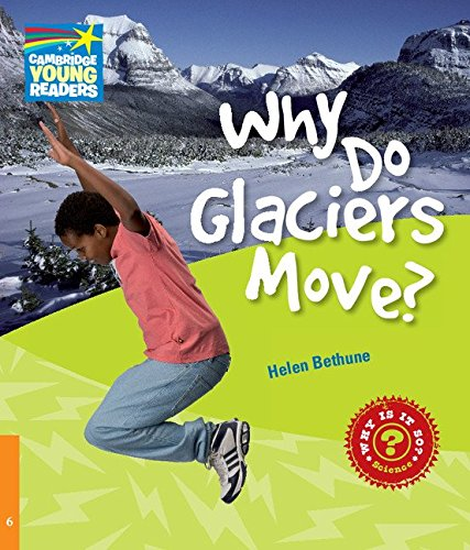9780521137430: CYR6: Why Do Glaciers Move? Level 6 Factbook (Cambridge Young Readers)