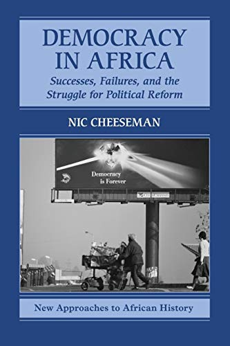 9780521138420: Democracy in Africa: Successes, Failures, and the Struggle for Political Reform (New Approaches to African History)