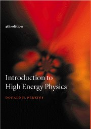 Introduction To High Energy Physics,4Th Edition: Perkins Donald H.