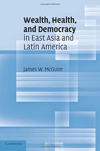 9780521139342: Wealth, Health, and Democracy in East Asia and Latin America