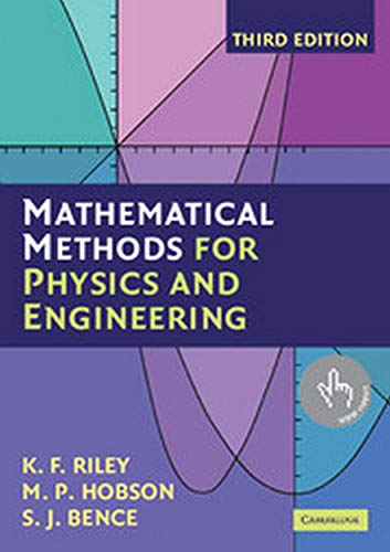 Mathematical Methods for Physics and Engineering, 3rd: K.F. Riley, M.P.