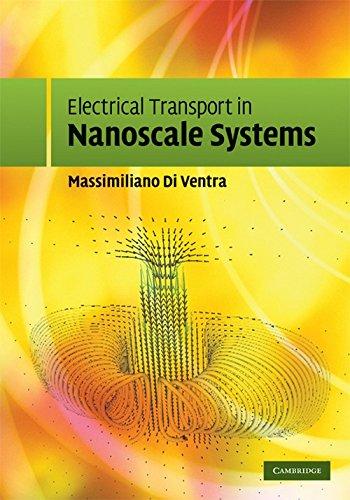 Electrical Transport in Nanoscale Systems: Massimiliano Di Ventra
