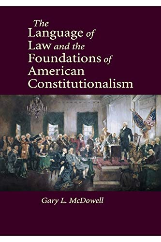 The Language of Law and the Foundations: McDowell, Gary L.