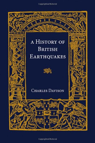 A History of British Earthquakes Davison, Charles