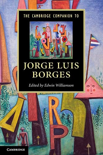 The Cambridge Companion to Jorge Luis Borges: Williamson, Edwin