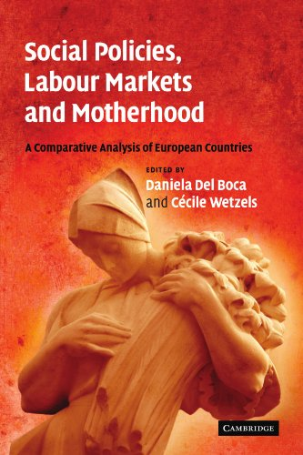 9780521141970: Social Policies, Labour Markets and Motherhood: A Comparative Analysis of European Countries