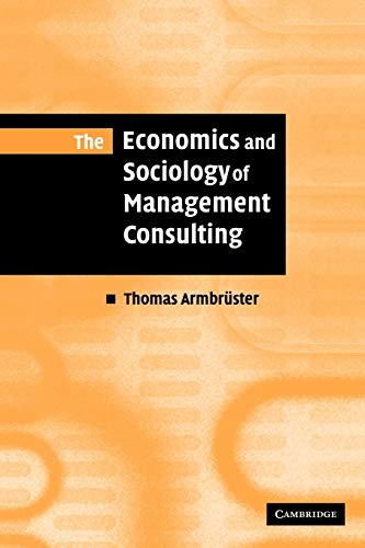 9780521142243: The Economics and Sociology of Management Consulting