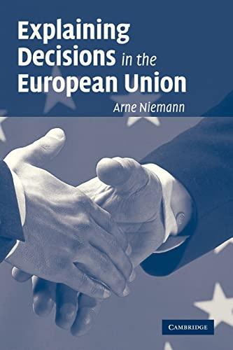 Explaining Decisions in the European Union: Niemann, Arne
