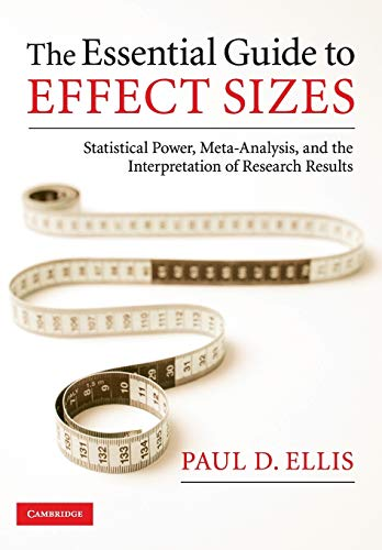 9780521142465: The Essential Guide to Effect Sizes: Statistical Power, Meta-Analysis, and the Interpretation of Research Results