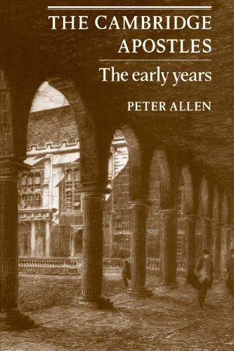 The Cambridge Apostles: The Early Years: Peter Allen